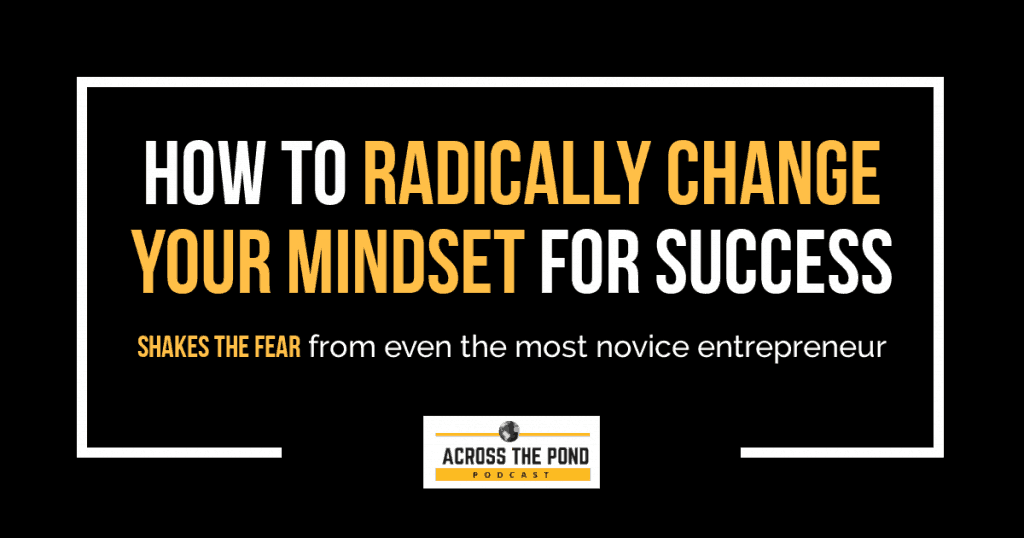 How to Radically Change Your Mindset for Success